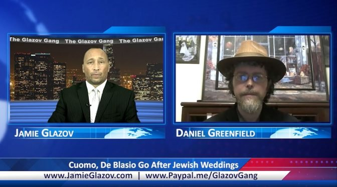 Glazov Gang: Cuomo, De Blasio Go After Jewish Weddings