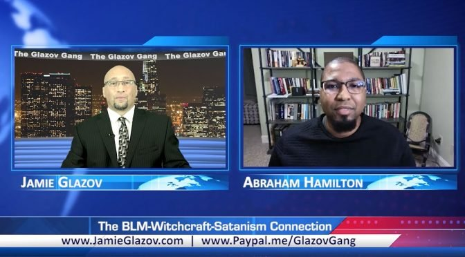 Glazov Gang: The BLM-Witchcraft-Satanism Connection