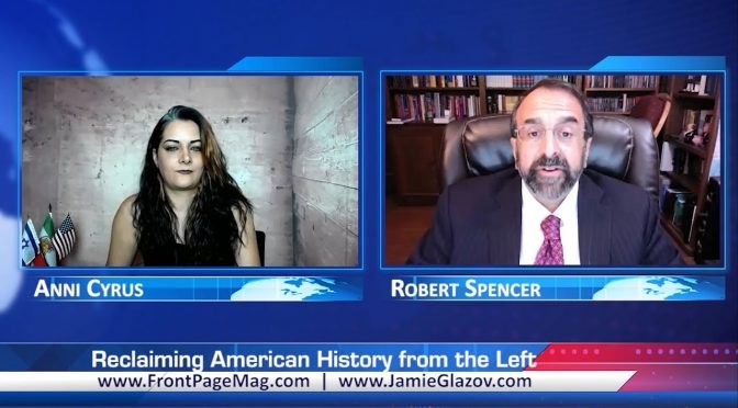 Robert Spencer Video: Reclaiming American History From the Left