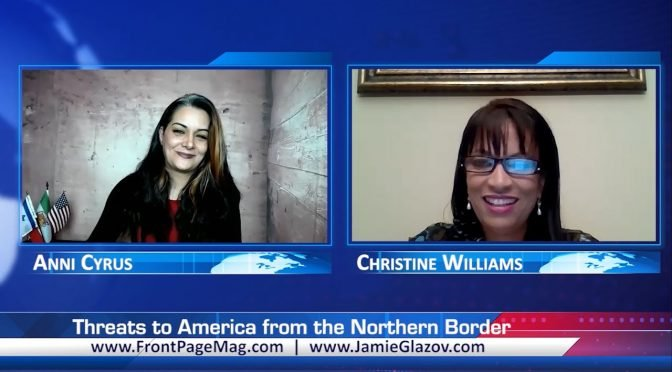 Christine Williams Video: Threats to America from the Northern Border