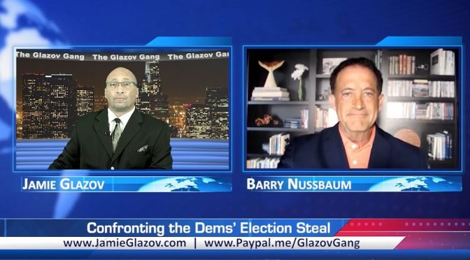 Glazov Gang: Confronting the Dems' Election Steal