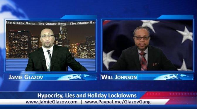 Glazov Gang: Hypocrisy, Lies & Holiday Lockdowns