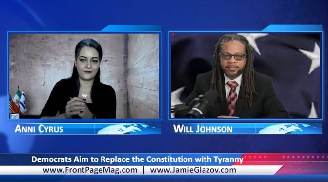 Will Johnson Video: Democrats Aim to Replace the Constitution with Tyranny