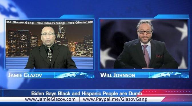 Glazov Gang: Biden Says Black and Hispanic People Are Dumb
