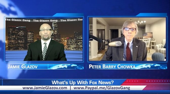Glazov Gang: What's Up With Fox News?
