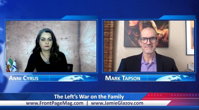 Mark Tapson Video: The Left's War on the Family
