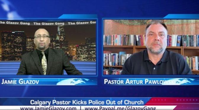 Glazov Gang: Calgary Pastor Kicks Police Out of Church