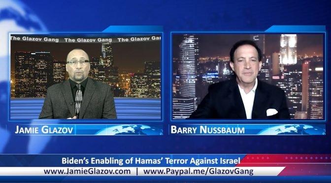 Glazov Gang: Biden's Enabling of Hamas' Terror Against Israel