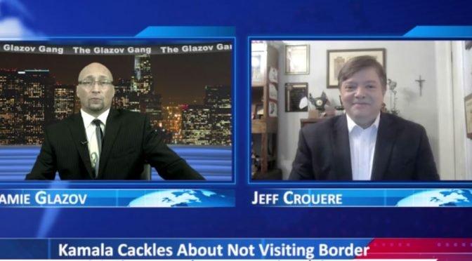 Glazov Gang: Kamala Cackles About Not Visiting Border