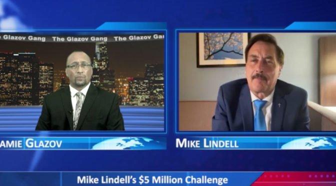 Glazov Gang: Mike Lindell's $5 Million Challenge