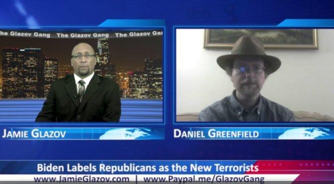 Glazov Gang: Biden Labels Republicans as the New Terrorists